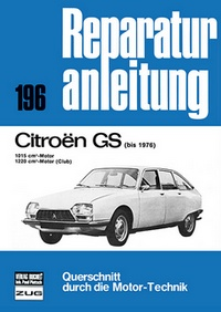 Citroen GS  bis 1976 - 1015 cm²  / 1220 cm²-Motor (Club)  //  Reprint der 4. Auflage 1978