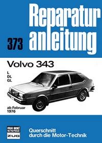 Volvo 343  ab Februar 1976 - L / DL / GL    //  Reprint der 11. Auflage 1984