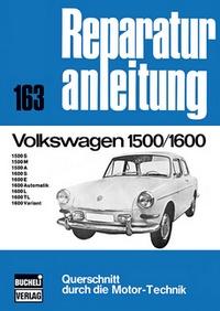 Volkswagen 1500/1600 - 1500S/M/A/1600S/E/Automatik/L/TL/Variant  //  Reprint der 10. Auflage 1974