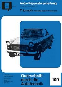 Triumph  - Herald / Spitfire / Vitesse  //  Reprint der 3. Auflage 1973