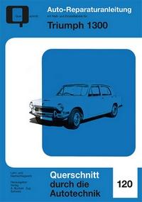 Triumph 1300 - Reprint der 1. Auflage 1972