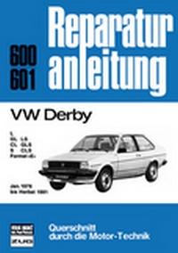 VW Derby    Januar 1978 bis Herbst 1981  - L/GL/LS/CL/GLS/S/CLC/Formel E //  Reprint der 4. Auflage 1982