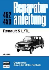 Renault 5 - L/TL  ab 1972  //  Reprint der 7. Auflage 1985
