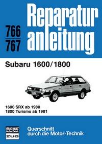 Subaru 1600/1800   - 1600 SRX ab 1980/ 1800 Turismo ab 1981 // Reprint der 1. Auflage 1985
