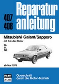 Mitsubishi Galant/Sapporo - mit 1,6-Liter-Motor GL/SL/GS ab Mai 1976  // Reprint der 11. Auflage 1980