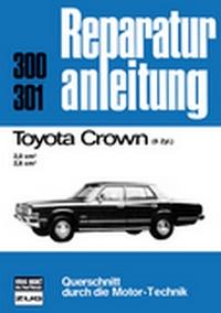 Toyota Crown - 6 Zylinder/2,0 cm³/2,6 cm³  //  Reprint der 8. Auflage 1978