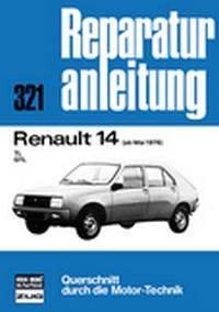 Renault 14   ab Mai 1976 - TL / GTL   //  Reprint der 5. Auflage 1979