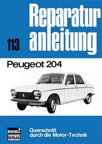 Peugeot 204 - Reprint der 4. Auflage 1975