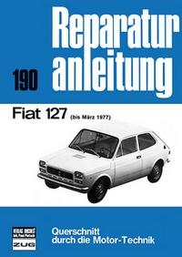 Fiat 127 - bis März 1977  //  Reprint der 2. Auflage 1978
