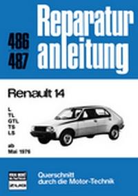 Renault 14      ab März 1976 - L/TL/GTL/TS/LS    //  Reprint der 3. Auflage 1986