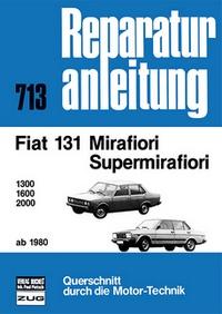 Fiat Mirafiori / Supermirafiori    ab 1980 - 1300/1600/2000    //  Reprint der 3. Auflage 1984