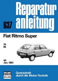 Fiat Ritmo Super   ab Januar 1981 - 75 / 85    //  Reprint der 5. Auflage 1981