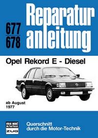 Opel Rekord E - Diesel - ab August 1977  //  Reprint der 5. Auflage 1983