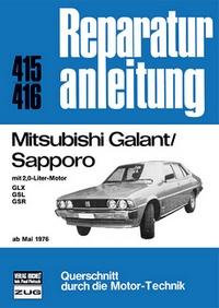 Mitsubishi Galant/Sapporo Mai 1976 - mit 2,0-Liter-Motor GLX/GSL/GSR           //  Reprint der 12. Auflage 1980