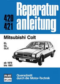 Mitsubishi Colt      ab 1978 bis 1981 - EL/GL/GLX     //  Reprint der 10. Auflage 1984