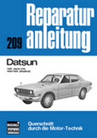 Datsun - 1400 (Serie 510/ / 1600/1800 (Bluebird  //  Reprint der 9. Auflage 1974