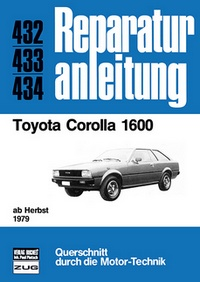 Toyota Corolla 1600 - ab Herbst 1979  //  Reprint der 4. Auflage 1981