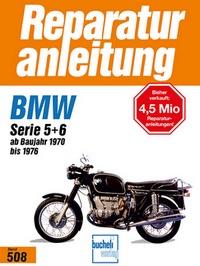 BMW R 50/5, 60/5, 75/5, 60/6, 75/6, 90/6, 90S, Serie 5 + 6 - ab Baujahr 1970 bis 1976  // Reprint der 3. Auflage 1995
