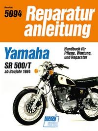 Yamaha SR 500 / T - ab Baujahr 1984  //  Reprint der 7. Auflage 1989