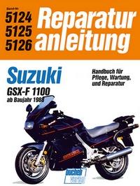 Suzuki GSX 1100 FL - ab Baujahr 1988 // Reprint der 5. Auflage 1991