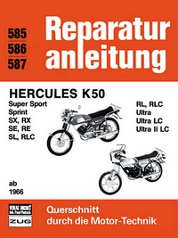 Hercules K 50  ab 1966 - Super Sport, Sprint, SX, RX, SE, RE, SL, RLC, RL, RLC, Ultra, Ultra LC, Ultra II LC
