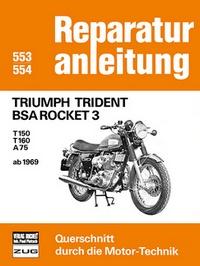 Triumph Trident BSA Rocket 3 - T150 / T160 / A75 ab 1969 // Reprint der 7. Auflage 1979