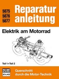 Elektrik am Motorrad   Teil 1 und Teil 2 - Reprint der 4. Auflage 1986