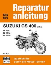 Suzuki GS 400 (2 Zyl.) ab 1976 - GS 400B/ GS 400C/ GS 400XB/ GS 400XC  //  Reprint der 7. Auflage 1979