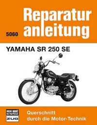 Yamaha SR 250 SE - Reprint der 9. Auflage 1984