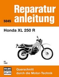 Honda XL 250 R  ab 1982 - Reprint der 9. Auflage 1983