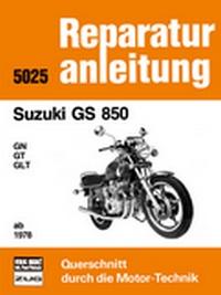 Suzuki GS 850 GN / GT / GLT  ab 1978 - Reprint der 10. Auflage 1982