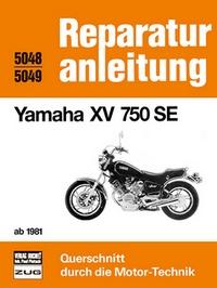 Yamaha XV 750 SE ab 1981 - Reprint der 7. Auflage 1985